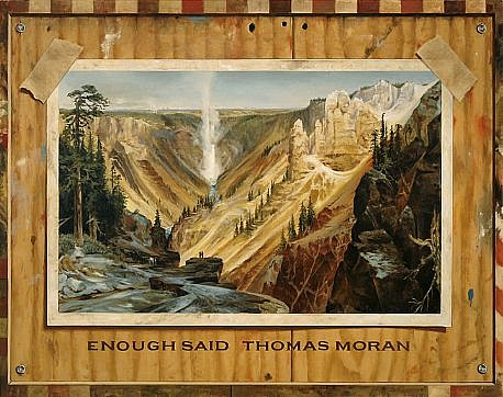 JERRY KUNKEL, ENOUGH SAID (THOMAS MORAN) oil on canvas