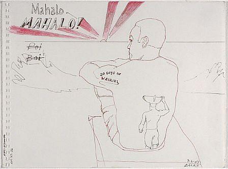 JACK BALAS, HNL O7 #26 MAHALO 30 DAYS ink on paper