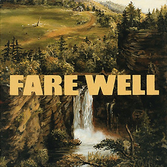 JERRY KUNKEL, FARE WELL oil on canvas