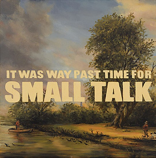JERRY KUNKEL, IT WAS WAY PAST TIME FOR SMALL TALK oil on canvas