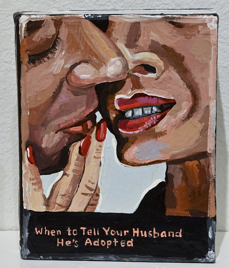 JEAN LOWE, WHEN TO TELL YOUR HUSBAND HE'S ADOPTED enamel on papier mache
