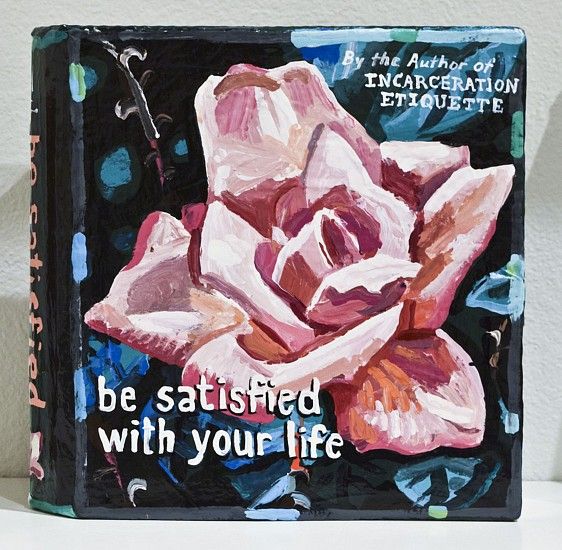 JEAN LOWE, BE SATISFIED WITH YOUR LIFE enamel on papier mache