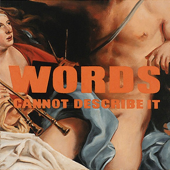 JERRY KUNKEL, WORDS CANNOT DESCRIBE IT oil on canvas